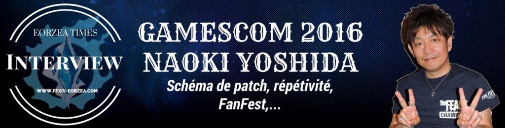 Interview avec Naoki Yoshida de FFXIV à la Gamescom 2016
