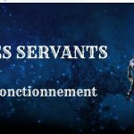 Mini-Guide : Les Servants