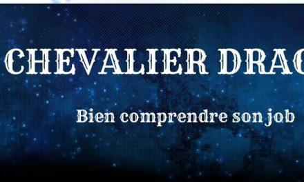Guide Chevalier Dragon : Explications des compétences et des combos