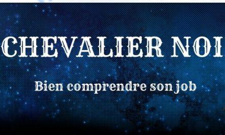 Guide Chevalier Noir : Explications des compétences et des combos