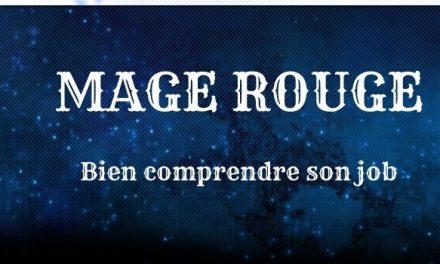 Guide Mage Rouge : Explication des sorts et des combos