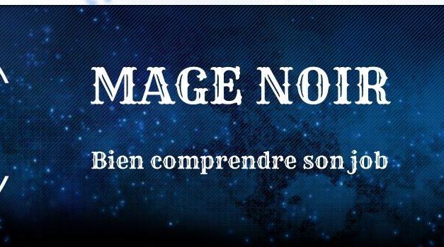 Guide Mage noir : Explications des sorts et des combos