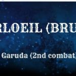 Guide : Hurloeil Brutal (Garuda)